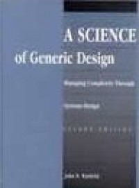 A Science of Generic Design: Managing Complexity Through Systems Design, 3rd edition (November 2003 2-volume version)
